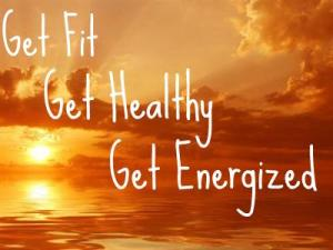 Get fit, healthy, and energized